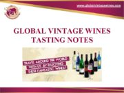 GLOBAL VINTAGE WINES TASTING NOTES www.globalvintagewines.com RED WINE