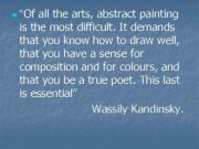 n Of all the arts abstract painting is