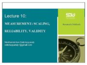 Lecture 10 MEASUREMENT SCALING RELIABILITY VALIDITY Mukhametzhan Seitzhapparuly