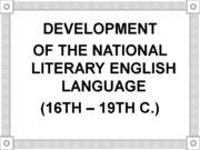 DEVELOPMENT OF THE NATIONAL LITERARY ENGLISH LANGUAGE (16TH