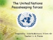 The United Nations Peacekeeping forces Prepared by :