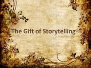 The Gift of Storytelling A story should be