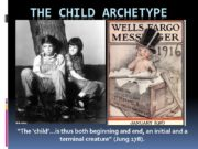 """The Child Archetype """"The 'child'…is thus both beginning"""