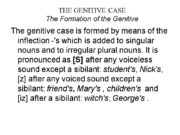 THE GENITIVE CASE The Formation of the Genitive