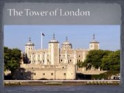 The Tower of London Пожаловаться The tower of