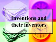 Inventions and their inventors Have you ever dreamed