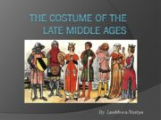 The costume of the Late middle Ages By