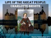 Life of the Great People: Charlotte Bronte Made