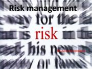 Risk management By Julia Korosteleva Time is money