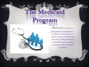 The Medicaid Program Medicaid-the American government-run health care.