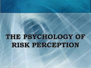 THE PSYCHOLOGY OF RISK PERCEPTION (c) Mikhail Slobodian