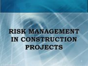 1 RISK MANAGEMENT IN CONSTRUCTION PROJECTS (c) Mikhail