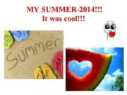 MY SUMMER-2014 It was cool My summer