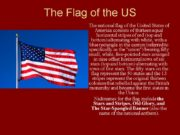 The Flag of the US The national flag