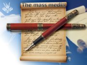 The mass media The mass media play an