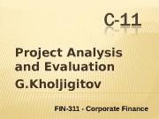 Project Analysis and Evaluation G. Kholjigitov FIN-311 —