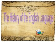 The History of the English Language Introduction: the