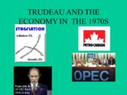 TRUDEAU AND THE ECONOMY IN THE 1970S TRUDEAU