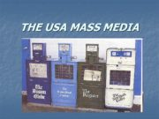 THE USA MASS MEDIA General Information What are