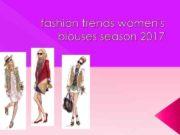 fashion trends women s blouses season 2017 fashion