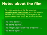 Notes about the film The story is(was)… The