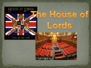 The House of Lords The House of Lords,