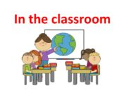 In the classroom a teacher a desk a