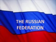 THE RUSSIAN FEDERATION Russia is the largest country
