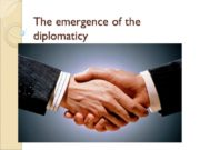 The emergence of the diplomaticy The function of