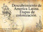 Descubrimiento de America Latina Etapas de colonización Trabajo