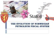 THE EVOLUTION OF NORWEGIAN PETROLEUM FISCAL SYSTEM