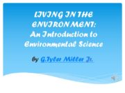 LIVING IN THE ENVIRONMENT: An Introduction to Environmental