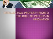 Intellectual property rights: the role of patents in