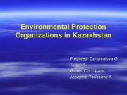 Environmental Protection Organizations in Kazakhstan Prepared Dzhamalova G