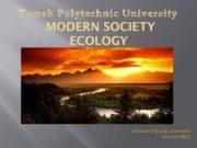 MODERN SOCIETY ECOLOGY Student Oparin Alexandr Group 5