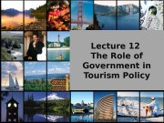 Lecture 12 The Role of Government in Tourism