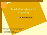 Market Analysis for Housing The Subdivision Wayne Foss,