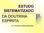 ESTUDO SISTEMATIZADO DA DOUTRINA ESPÍRITA Por FEDERAÇÃO ESPÍRITA