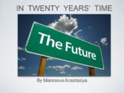 IN TWENTY YEARS' TIME By Mareseva Anastasiya Most