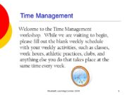 Student Learning Center 2009 1 Time Management Welcome