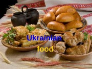 Ukrainian food  Ukrainian food is one of