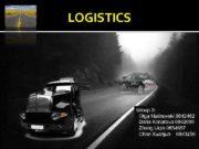 LOGISTICS Group 3 Olga Malinovski 0842482 Daria Konareva