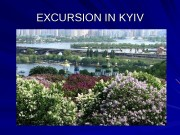 EXCURSION IN KYIV  KK yiyi v is