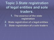 Topic 3.State registration of legal entities and sole