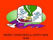 MERRY CHRISTMAS & HAPPY NEW YEAR  BEFORE