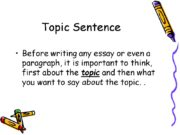 Topic Sentence Before writing any essay or even