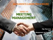 TOPIC #3 MEETING MANAGEMENT Olga Myronova, PhD, Management