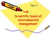 Scientific basis of environmental management Topic 3 Plan