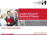 New Financing Models Session Objectives To understand the