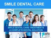 SMILE DENTAL CARE SMILE DENTAL CARE TREATMENTS A